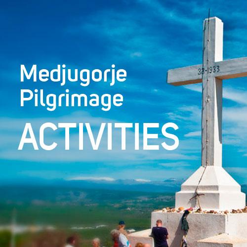 JMJ Medjugorje Pilgrimage Activities